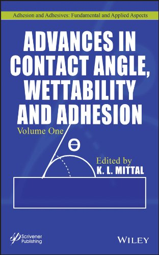 Advances in Contact Angle, Wettability and Adhesion (Adhesion and Adhesives: Fundamental and Applied Aspects) (English Edition)