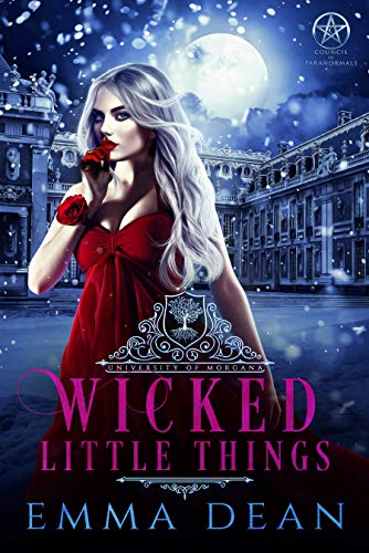 Wicked Little Things: A Reverse Harem Academy Series (University of Morgana: Academy of Enchantments and Witchcraft Book 7) (English Edition)