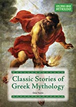 Classic Stories of Greek Mythology (Exploring Greek Mythology)