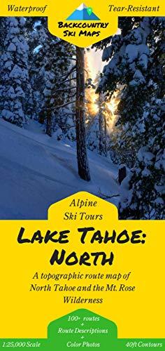 Backcountry Ski Tours - Lake Tahoe: North | A Map/Guidebook to Backcountry Skiing and Ski Touring Around Lake Tahoe, California