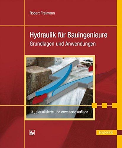 Hydraulik für Bauingenieure: Grundlagen und Anwendungen