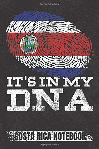 It's In My DNA Costa Rica Notebook: Costa Rican Flag Note book For Men Women Kids Dominican-American College Ruled Journal - Cool Costa Rican Gifts ... Book Latino Hispanic Logbook - 120 PAGES. 6x9