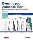Dynamo pour Autodesk® Revit® - Concevoir, automatiser et exploiter les données
