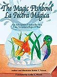 The Magic Fishbowl / La Pecera Magica: An Adventure Under the Sea / Una aventura bajo el mar (Colibri Children's Adventures)