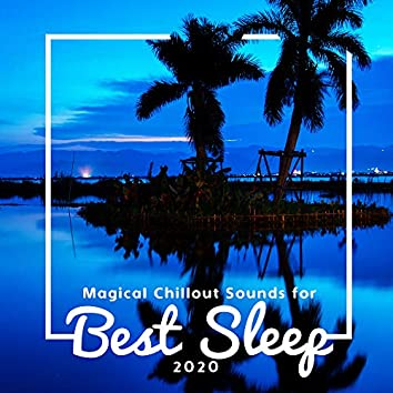 Magical Chillout Sounds for Best Sleep 2020