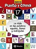 Punto y Coma Lengua 17 La tilde en las palabras agudas,...