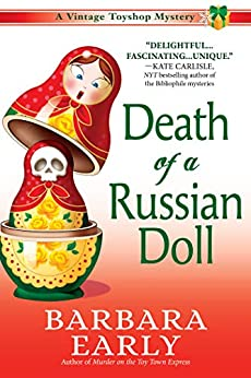 Death of a Russian Doll: A Vintage Toy Shop Mystery by [Barbara Early]