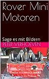 Rover Mini Motoren: Sage es mit Bildern (My Kindle) (German Edition)