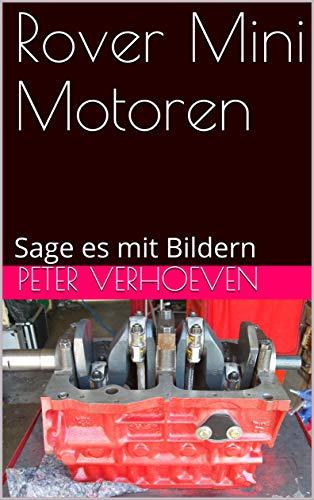 Rover Mini Motoren: Sage es mit Bildern (My Kindle)