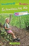 Bruckmann Wanderführer: Wanderspaß mit Kindern Schwäbische Alb. 40 erlebnisreiche Wandertouren für die ganze Familie. Mit GPS-Tracks zum Download.: 40 erlebnisreiche Touren