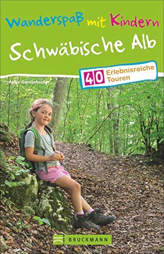 Bruckmann Wanderführer: Wanderspaß mit Kindern Schwäbische Alb. 40 erlebnisreiche Wandertouren für die ganze Familie. NEU 2020.