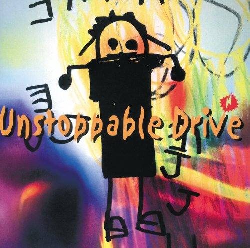 Unstoppable Drive / J