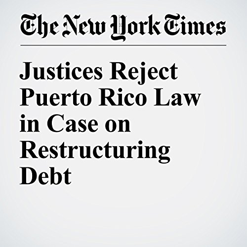 Justices Reject Puerto Rico Law in Case on Restructuring Debt cover art
