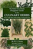 The Better Days Books Origiganic Guide to the Culinary Herbs: Their Cultivation, Harvesting, Curing And Uses