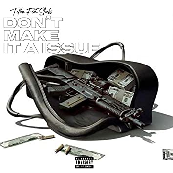 Don't Make It a Issue (feat. Stacks)