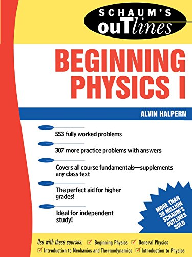 Download Schaum's Outline of Beginning Physics I: Mechanics and Heat (Schaum's Outlines) 0070256535