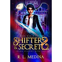 Shifters and Secrets: GRIMM Academy Book 1 Kindle Edition by R. L. Medina for Free