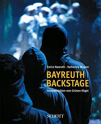 Bayreuth backstage: Innenansichten vom Grünen Hügel