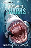 Discovery Channel's Great White Sharks (Discovery Channel Books)