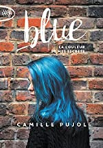 Blue - La couleur de mes secrets de Camille Pujol