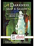 Darkness Mist & Shadows - The Collected Macabre Tales of Basil Copper - Volume Three (English Edition)