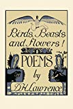 Birds, Beasts and Flowers!: Poems - D. H. Lawrence