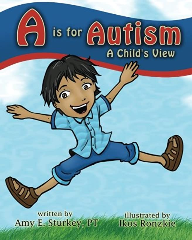 A is for Autism: A Child's View (ABC's of Childhood Challenges) (Volume 1)