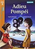 Adieu Pompéi Niveau 3 - Tous lecteurs ! Roman - Livre élève - Ed. 2013 de Sophie Marvaud (13 février 2013) Broché - 13/02/2013
