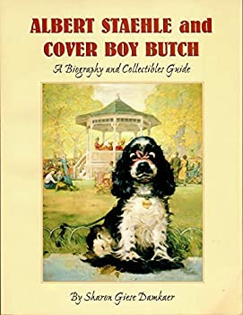 Paperback Albert Staehle and Cover Boy Butch: A Biography and Collectibles Guide Book