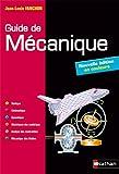 Guide de mécanique. BTS - DUT - Licence - Classes prépas PTSI et TSI