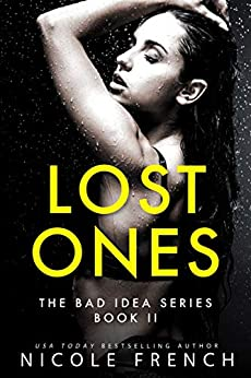 Lost Ones (Bad Idea Book 2) by [Nicole French]