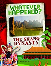 The Shang Dynasty (Whatever Happened?)