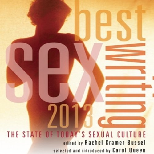 Best Sex Writing 2013: The State of Today's Sexual Culture Titelbild