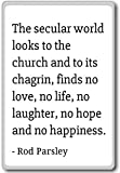 The secular world looks to the iglesch and to it. Imán para nevera con citas de perejil, Blanco