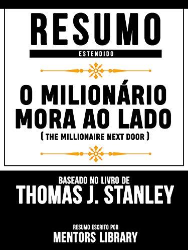 Resumo Estendido: O Milionário Mora Ao Lado (The Millionaire Next Door) - Baseado No Livro De Thomas J. Stanley