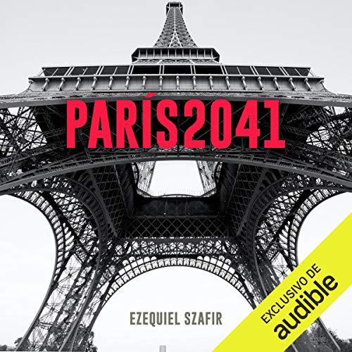 『París 2041 (Narración en Castellano) [Paris 2041]』のカバーアート