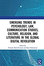 Emerging Trends in Psychology, Law, Communication Studies, Culture, Religion, and Literature in the Global Digital Revolut...