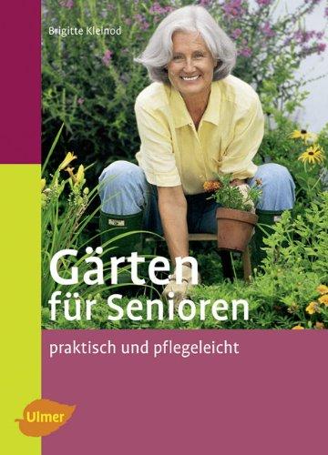 Gärten für Senioren: Praktisch und pflegeleicht