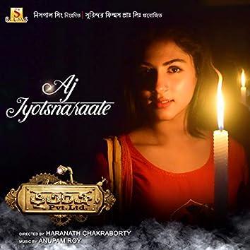"Aj Jyotsnaraate (From ""Bhootchakro Pvt. Ltd."") - Single"