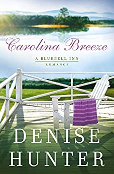 Carolina Breeze (A Bluebell Inn Romance Book 2) by [Denise Hunter]