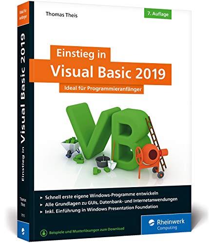 Einstieg in Visual Basic 2019: Ideal für Programmieranfänger