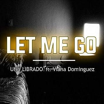 Let Me Go (feat. Viana Dominguez)
