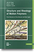 Structure and Rheology of Molten Polymers: From Structure to Flow Behavior and Back Again