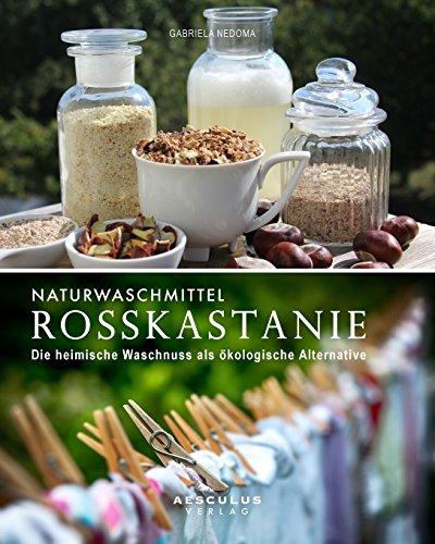 Naturwaschmittel Rosskastanie: Die heimische Waschnuss als ökologische Alternative