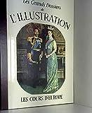 Les Grands Dossiers de l'Illustration - Les Cours d'Europe