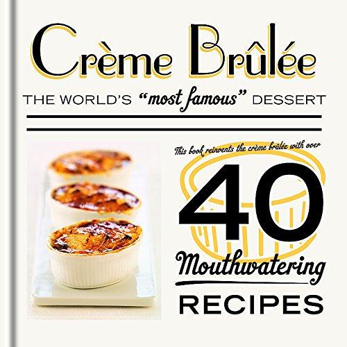 Crème Brûlée (40 Mouthwatering Recipes)