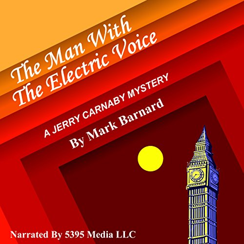 The Man with the Electric Voice audiobook cover art