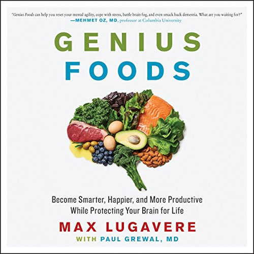 Genius Foods     Become Smarter, Happier, and More Productive While Protecting Your Brain for Life              By:                                                                                                                                 Max Lugavere,                                                                                        Paul Grewal                               Narrated by:                                                                                                                                 Max Lugavere                      Length: 9 hrs and 50 mins     1,186 ratings     Overall 4.8