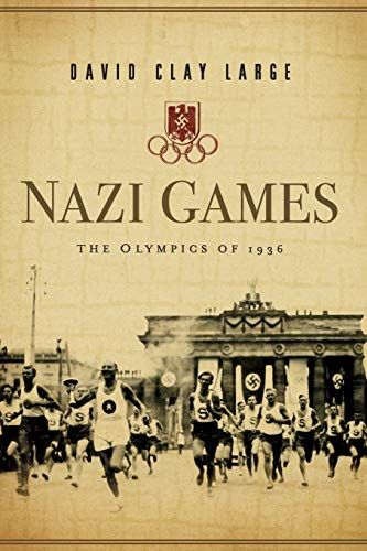 Compare Textbook Prices for Nazi Games: The Olympics of 1936 1 Edition ISBN 9780393349702 by Large, David Clay