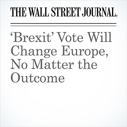 'Brexit' Vote Will Change Europe, No Matter the Outcome cover art